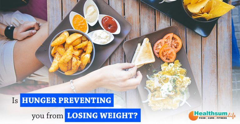 Is hunger preventing you to lose weight?
