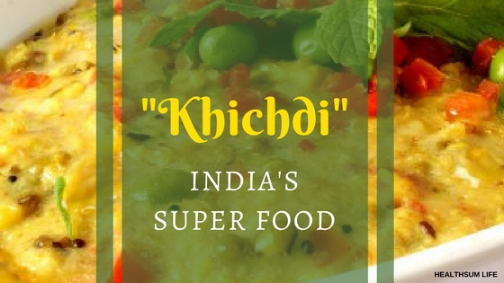 """Khichdi"" INDIA'S SUPER FOOD"