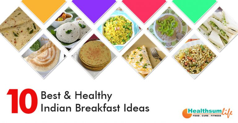 10 Best & Healthy Indian Breakfast Ideas