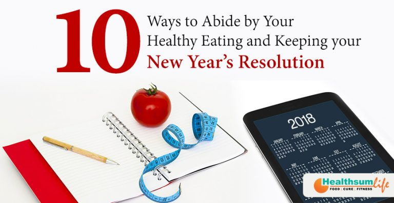 10 Ways to Abide by Your Healthy Eating and Keeping your New Year's Resolution