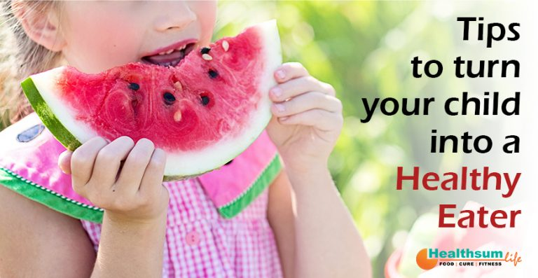 Tips to Turn your Child into a Healthy Eater