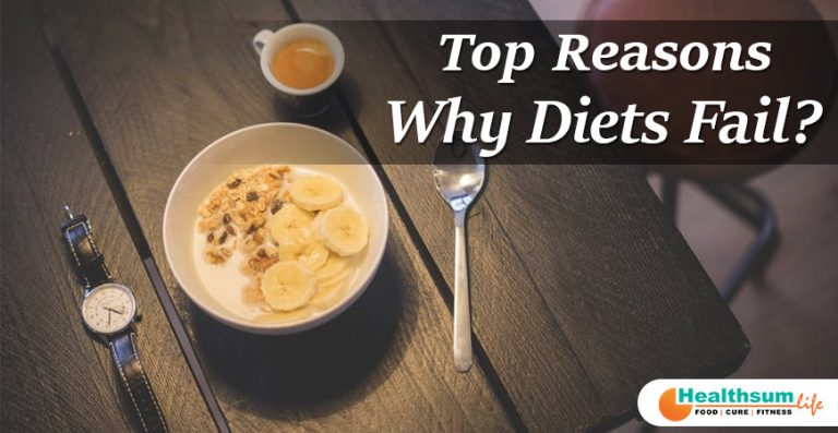 Top Reasons Why Diets Fail?
