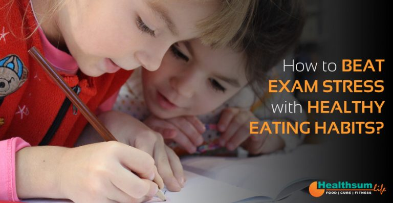 How to Beat Exam Stress with Healthy Eating Habits?