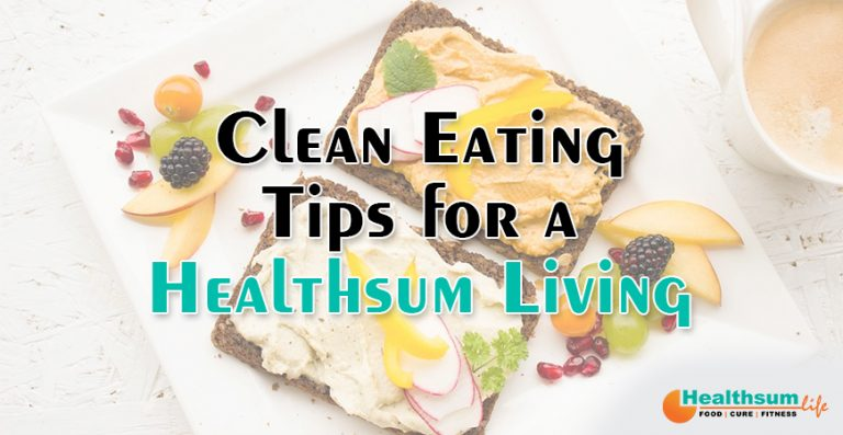 Clean Eating Tips for Healthsum Living