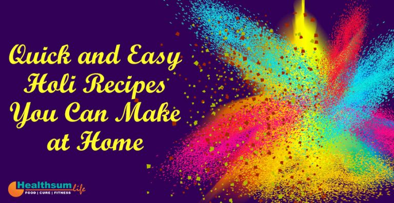 Quick and Easy Holi Recipes You Can Make at Home