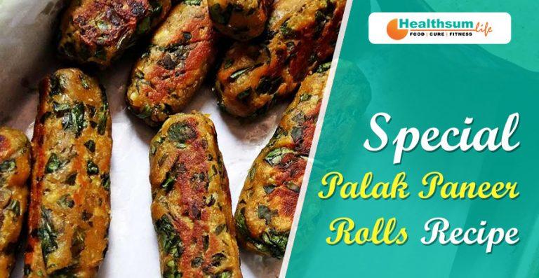 Special Palak Paneer Rolls Recipe