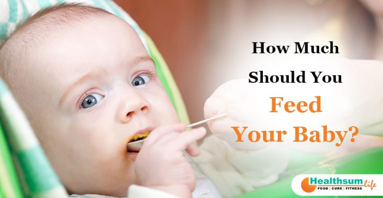 How Much You Should Feed Your Baby?