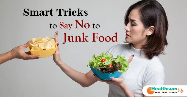 Smart Tricks to Say NO to Junk Food