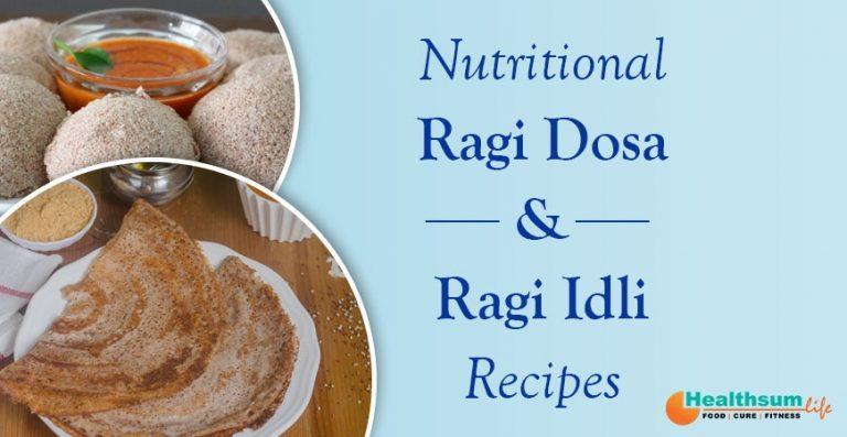 Nutritional Ragi Dosa & Ragi Idli Recipes