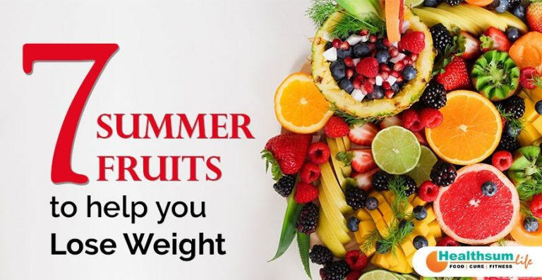 7 Summer Fruits to help you Lose Weight