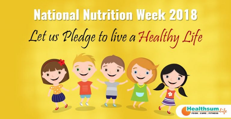 National Nutrition Week 2018: Let us Pledge to live a Healthy Life