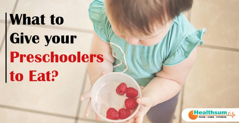 What to Give your Preschoolers to Eat?