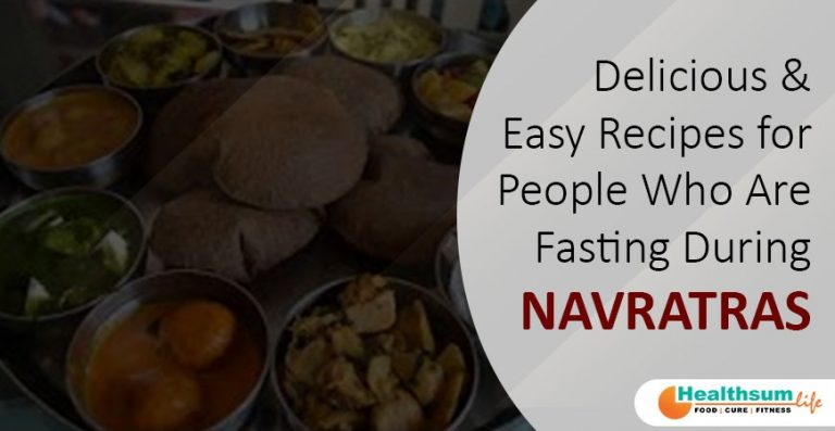 Delicious and Easy Recipes for People Who Are Fasting During Navratras