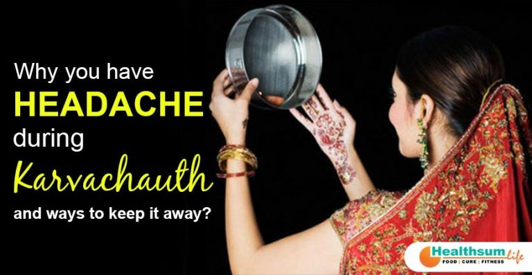 Why you have Headache during Karvachauth and ways to keep it away?