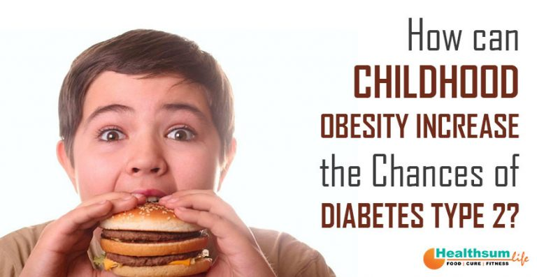 How can Childhood Obesity increase the Chances of Diabetes Type 2?