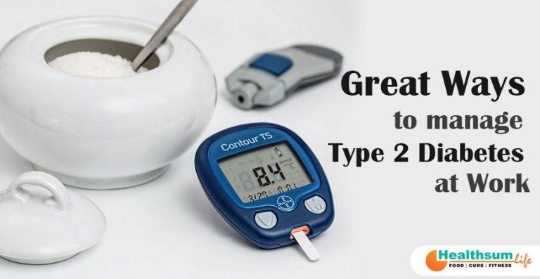 Great Ways to manage Type 2 Diabetes at Work